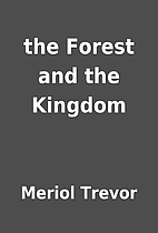 the Forest and the Kingdom by Meriol Trevor