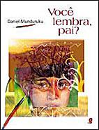 Você lembra, pai? by Daniel Munduruku