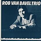 Rob van Bavel Trio by Rob van Bavel