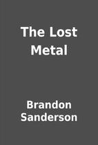 The Lost Metal by Brandon Sanderson