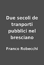 Due secoli de tranporti pubblici nel…