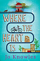 Where the Heart Is by Jo Knowles