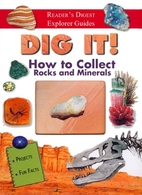 Dig It! How to Collect Rocks and Mineral by…