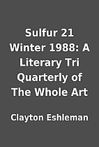 Sulfur 21 Winter 1988: A Literary Tri…