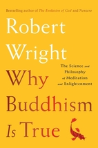 Why Buddhism is True: The Science and…