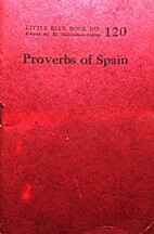 Proverbs of Spain (Little Blue Book 120) by…