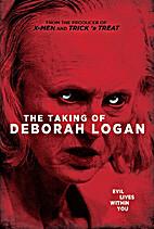 The Taking of Deborah Logan by Adam Robitel