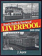 Roads, Rails and Ferries of Liverpool,…