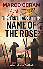 The Awful Truth About The Name Of The Rose…
