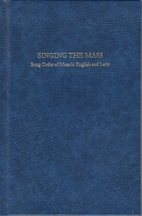 Singing the Mass: Sung Order of Mass in…