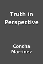 Truth in Perspective by Concha Martinez