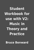 Student Workbook for use with V2: Music in…