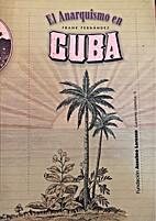 El anarquismo en Cuba (Coleccion Cuadernos…