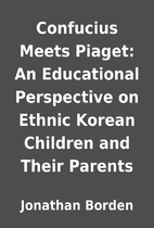 Confucius Meets Piaget: An Educational…