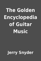 The Golden Encyclopedia of Guitar Music by…