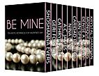 Be Mine: Ten Erotic Romances for Valentine's…