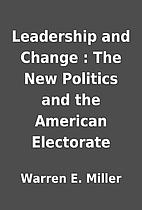 Leadership and Change : The New Politics and…