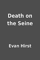 Death on the Seine by Evan Hirst