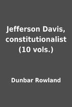 Jefferson Davis, constitutionalist (10…