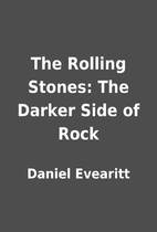 The Rolling Stones: The Darker Side of Rock…