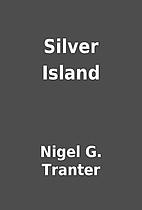 Silver Island by Nigel G. Tranter