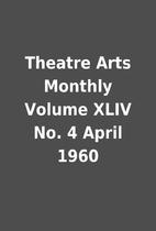 Theatre Arts Monthly Volume XLIV No. 4 April…