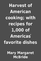 Harvest of American cooking; with recipes…