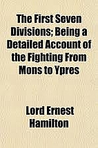 The First Seven Divisions: Being a Detailed…