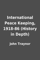 International Peace Keeping, 1918-86…