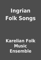 Ingrian Folk Songs by Karelian Folk Music…