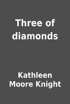 Three of diamonds by Kathleen Moore Knight