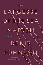The Largesse of the Sea Maiden: Stories by…