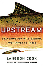 Upstream : searching for wild salmon, from…