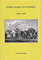Sussex Clergy Inventories, 1600-1750 by…