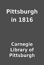Pittsburgh in 1816 by Carnegie Library of…