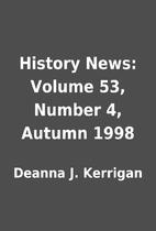 History News: Volume 53, Number 4, Autumn…
