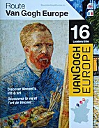 Route Van Gogh Europe: Discover Vincent's…