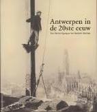 Antwerpen in de 20ste eeuw van Belle Epoque…