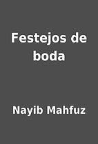 Festejos de boda by Nayib Mahfuz