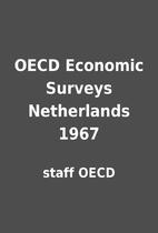 OECD Economic Surveys Netherlands 1967 by…
