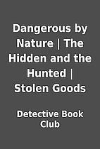 Dangerous by Nature | The Hidden and the…