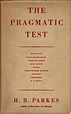 The pragmatic test; essays on the history of…
