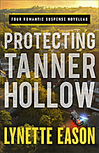 Protecting Tanner Hollow: Four Romantic…