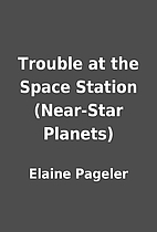 Trouble at the Space Station (Near-Star…