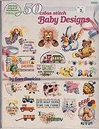 50 cross stitch Baby Designs by Sam Hawkins