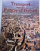 Transport and the future of Oxford by Edwin…