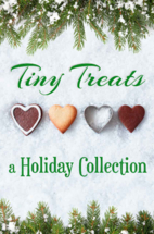 Tiny Treats: A Holiday Collection by Trish…