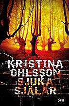 Sjuka själar by Kristina Ohlsson