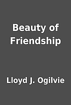 Beauty of Friendship by Lloyd J. Ogilvie