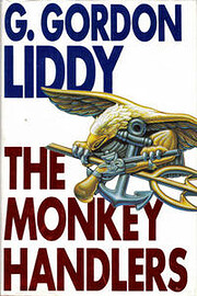 The Monkey Handlers by G. Gordon Liddy